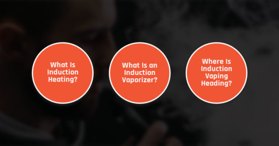 What Is An Induction Vaporizer And How Does It Work